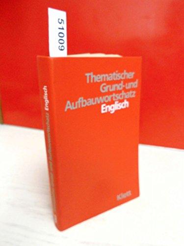 9783125195509: Thematischer Grund- und Aufbauwortschatz Englisch