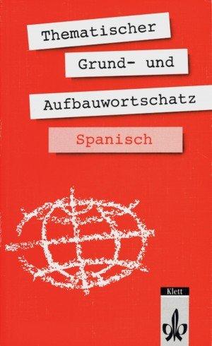9783125195707: Thematischer Grund- und Aufbauwortschatz Spanisch. (Lernmaterialien)