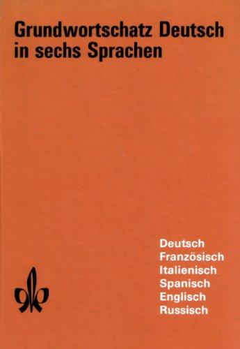9783125196506: Grundwortschatz Deutsch in sechs Sprachen: Französisch, Italienisch, Spanisch, Englisch, Russisch