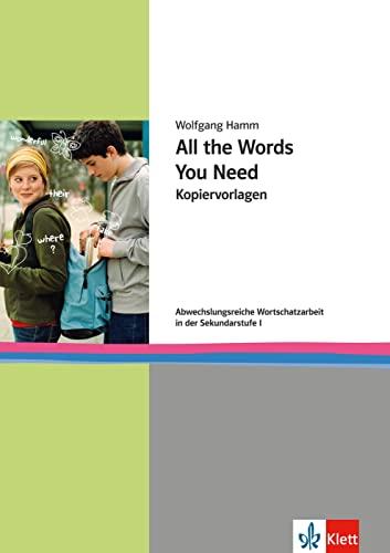 9783125197169: All the Words You Need: Kopiervorlagen für abwechslungsreiche Wortschatzarbeit im Englischunterricht