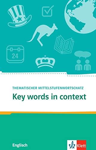 9783125197701: Key Words in context.Thematischer Mittelstufenwortschatz Englisch. Buch + Online-Angebot
