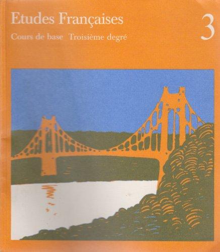 Etudes Francaises: Cours de base Troisieme degre
