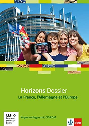 9783125210141: Horizons Aufbaudossier: La France, l'Allemagne et l'Europe. Kopiervorlagen mit CD-ROM