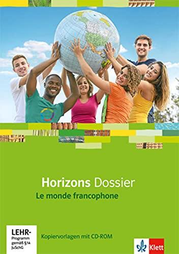 9783125210165: Horizons Dossier. Le monde francophone. Kopiervorlagen mit CD-ROM