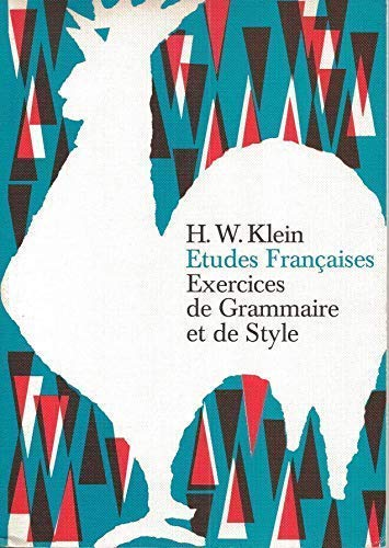Etudes Francaises Exercices de Grammaire: H.W.Klein