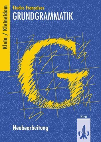 Etudes Francaises Grundgrammatik. Neubearbeitung. (Lernmaterialien): Klein, Hans Wilhelm;