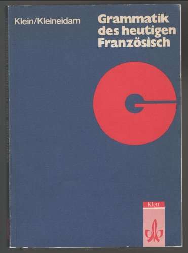 Grammatik des heutigen Französisch für Schule und: Klein, Hans-Wilhelm, Kleineidam,