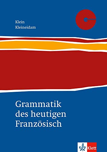 Grammatik des heutigen Französisch. Neubearbeitung: Für Schule: Hans-Wilhelm Klein, Hartmut