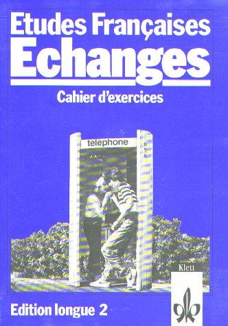 9783125228504: Etudes Francaises, Echanges, Edition longue, Cahier d' exercices