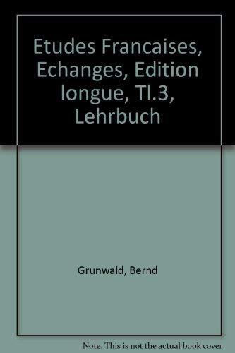 9783125229105: Etudes Francaises, Echanges, Edition longue, Tl.3, Lehrbuch