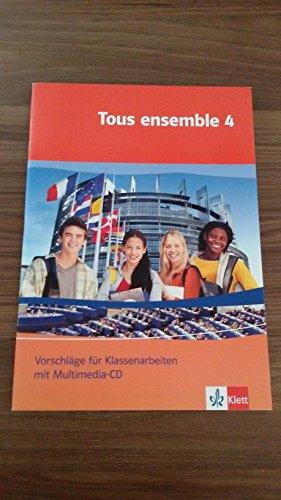Tous Ensemble 4 - Vorschläge für Klassenarbeiten: Dr. Nathalie Karanfilovic,