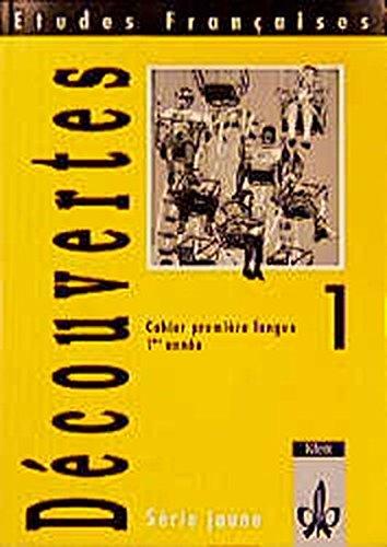 Etudes Francaises, Decouvertes, Serie jaune, Cahier premiere: Bauer, Hans G.;