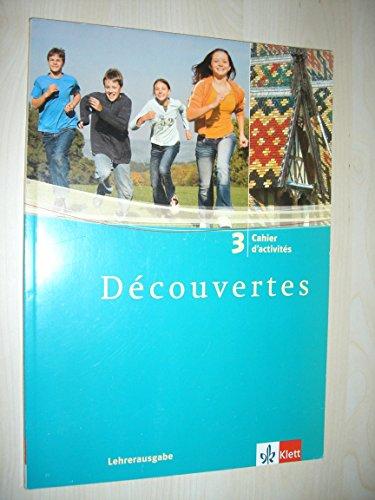 9783125238442: Decouvertes 3 Lehrerausgabe mit Lösungen zum Cahier d'activités