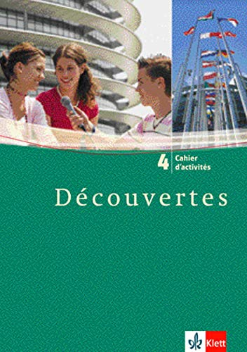 9783125238633: Découvertes 4. Cahier d'activités: Französisch als 2. Fremdsprache oder fortgeführte 1. Fremdsprache. Gymnasium