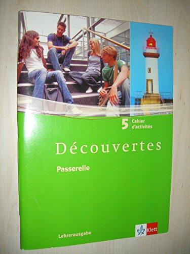 9783125238848: Dècouvertes 5 Cahier d'activités Passerelle Lehrerausgabe