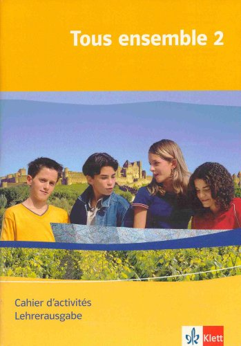 9783125239241: Tous ensemble 2 Cahier d'activités Lehrerausgabe Lösungen Klett
