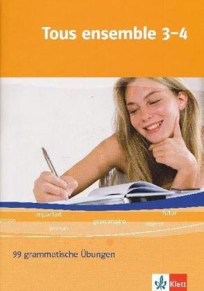 9783125239357: Tous ensemble 3 und 4. 99 grammatische Übungen