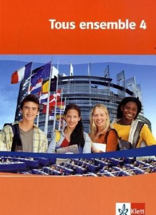 9783125239616: Tous ensemble 4. Sch�lerbuch. Alle Bundesl�nder: Franz�sisch als 2. Fremdsprache oder fortgef�hrte 1. Fremdsprache. Realschule / Gesamtschule