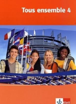 9783125239944: Tous ensemble 4. Schülerbuch. Alle Bundesländer: Französisch als 2. Fremdsprache oder fortgeführte 1. Fremdsprache. Realschule / Gesamtschule