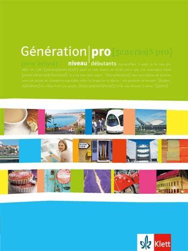 9783125244719: Génération pro. - Niveau débutant. Schülerbuch. Klasse 11: Französisch für berufliche Schulen und spätbeginnende FS