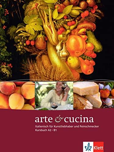 9783125253285: Arte e cucina. A2-B1. Kursbuch: Italienisch für Kunstliebhaber und Feinschmecker