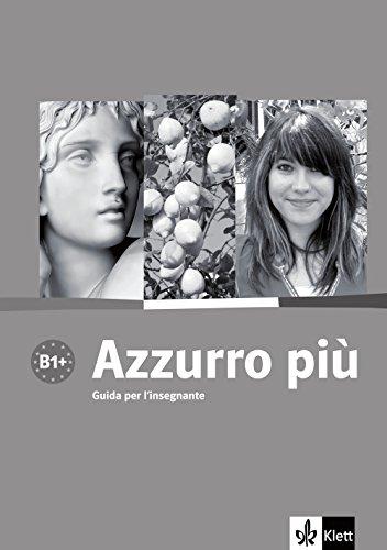 9783125255333: Azzurro pi�. Guida per l'insegnante: Corso intensivo di italiano