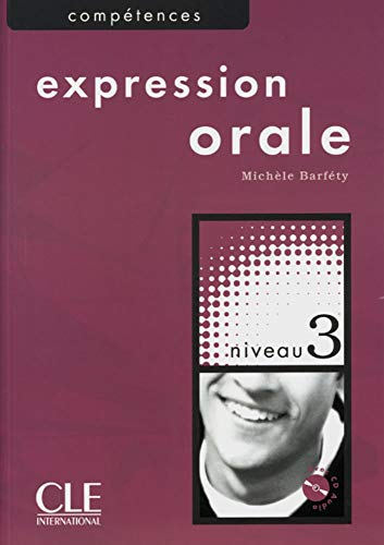 Expression Orale, Niveau 3, M. Audio-Cd: Barfety, Michele; Beaujouin,