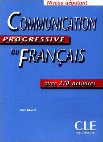 9783125260016: Communication progressive du francais. Niveau debutant. Livre : Avec 350 activites