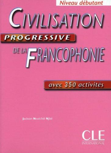 9783125260214: Civilisation progressive de la francophonie. Niveau débutant