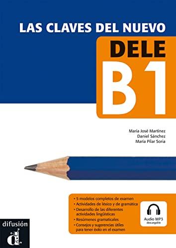 Las claves del nuevo DELE: Nivel (B1).: Maria Jose Martinez,