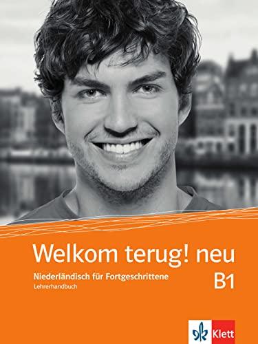 Welkom terug! neu B1. Niederländisch für Fortgeschrittene.