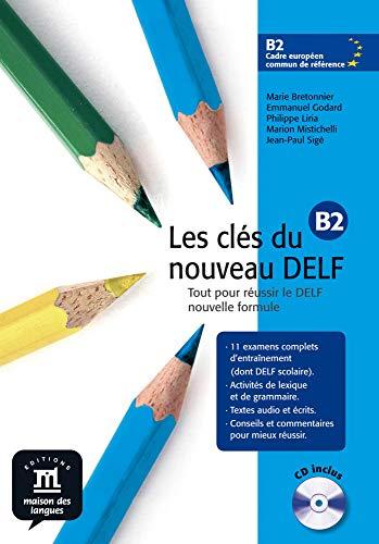 9783125292642: Les clés du nouveau DELF: Tout pour réussir le DELF nouvelle formule. B2