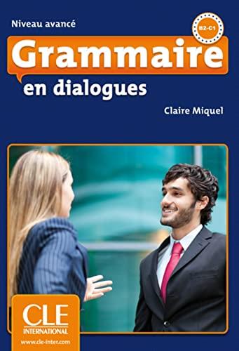 9783125292888: Grammaire en dialogues - Niveau avancé. Buch + Audio-CD + Corrigés