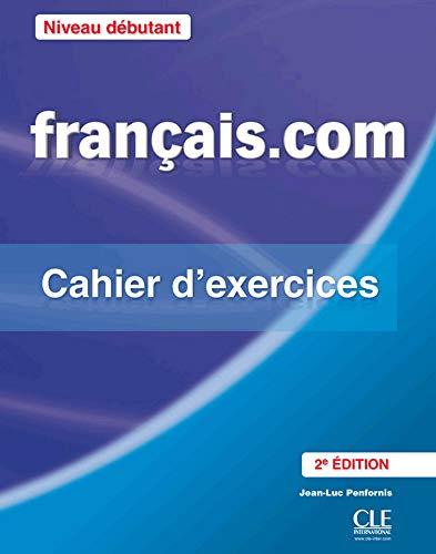 9783125294622: français.com - débutant (Nouvelle Édition). Cahier d'exercices