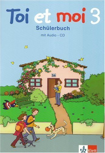 9783125295711: Toi et moi. Neu. 3. Schuljahr. Schülerbuch mit Audio-CD