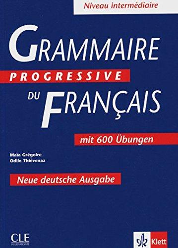9783125298637: Grammaire progressive du francais. Niveau intermediare. Neue Deutsche Ausgabe: Mit 600 Übungen