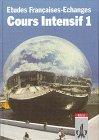 9783125300101: Etudes Francaises: Echanges. Cours Intensif Neu 1. Schülerbuch: Für den schulischen Französischunterricht