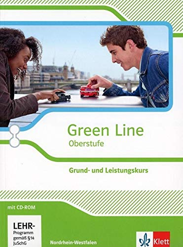9783125304079: Green Line Oberstufe. Klasse 11/12 (G8), Klasse 12/13 (G9). Grund- und Leistungskurs. Schülerbuch mit CD-ROM. Ausgabe 2015. Nordrhein-Westfalen