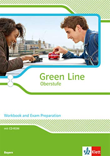 9783125304123: Green Line Oberstufe. Klasse 11/12 (G8), Klasse 12/13 (G9). Workbook and Exam preparation mit CD-ROM. Ausgabe 2015. Bayern