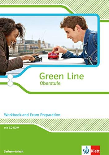 9783125304215: Green Line Oberstufe. Klasse 11/12. Workbook and Exam preparation mit CD-ROM. Ausgabe 2015. Sachsen-Anhalt