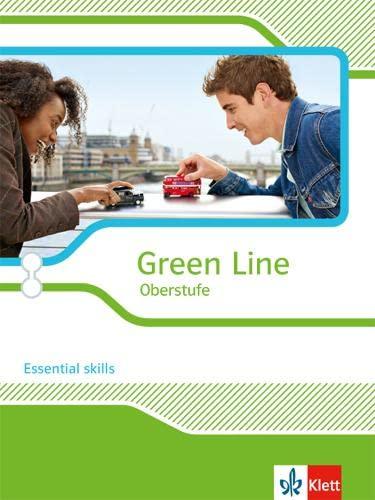 9783125304352: Green Line Oberstufe - Ausgabe 2015. Essential skills für Oberstufe und Abitur Klasse 11/12 (G8), Klasse 12/13 (G9)