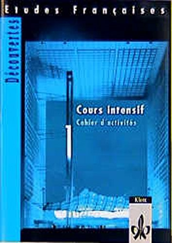 Etudes Francaises, Decouvertes, Cours intensif, Cahier d': Gerard Alamargot, Manfred