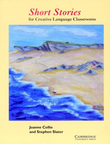 Short Stories: For Creative Language Classrooms: Collie, Joanne, Slater,