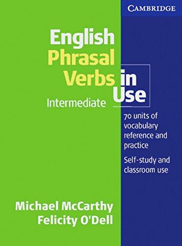 English Phrasal Verbs in Use. Intermediate to: Michael McCarthy
