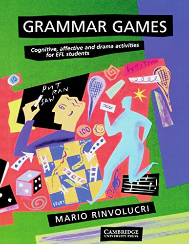 Grammar Games: Cognitive, affective and drama activities: Mario Rinvolucri
