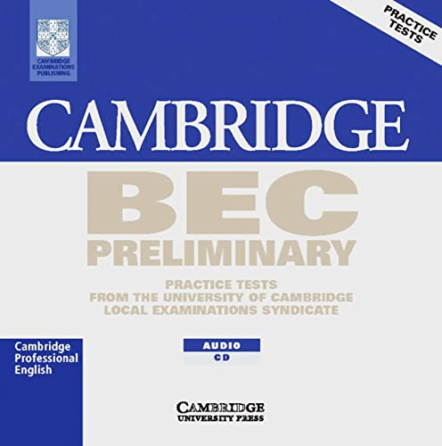 Cambridge BEC. Preliminary. CD: Practice Test from the University of Cambridge Local Examination ...