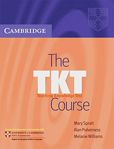 The TKT Course: Teaching Knowledge Test : Melanie Williams, Alan