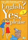 9783125344303: English? Yes, please. Over 1000 illustrated words with games and activities. (Lernmaterialien)