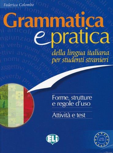 Grammatica e pratica della lingua italiana per: Federica Colombo