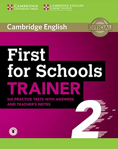 9783125354494: First for Schools Trainer 2 for the revised exam. Six Practice Tests with answers and Teacher's Notes with downloadable audio
